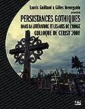 Colloque de Cerisy - Persistance Gothique Dans la Litterature et les Arts de l'Image