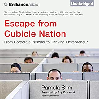 Escape from Cubicle Nation     From Corporate Prisoner to Thriving Entrepreneur              By:                                                                                                                                 Pamela Slim                               Narrated by:                                                                                                                                 Sandra Burr                      Length: 11 hrs and 45 mins     107 ratings     Overall 3.6