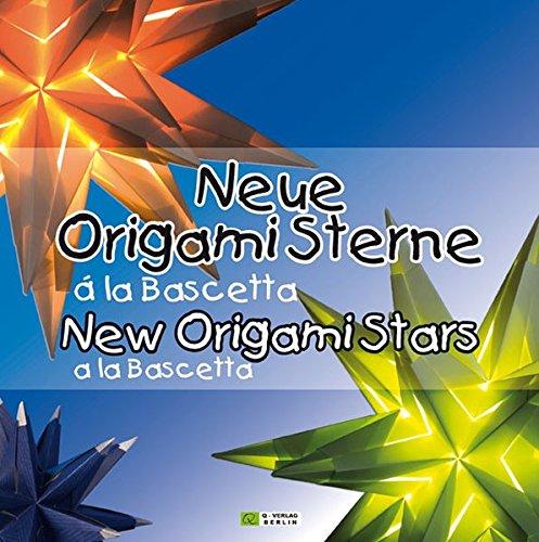 Neue Origami Sterne á la Bascetta - New Origami Stars a la Bascetta: 3D Sterne aus Papier - 3D Stars made of Paper