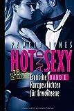 Erotische Kurzgeschichten für Erwachsene, ab 18 Jahren, unzensiert: Hot and Sexy Band 1