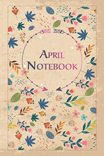 April Notebook: Lined Notebook Journal Cute Gift for April, Elegant Cover, 100 Pages of High Quality, 6 x9  Lightweight and Compact, Premium Matte Finish