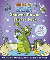 Where's My Water: Shower Power Sticker Book (Wheres My Water)