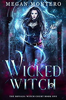 Wicked Witch (The Royals: Witch Court Book 1) by [Megan Montero]