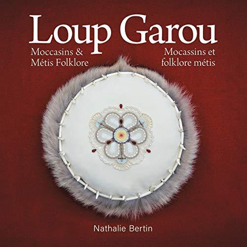 Loup Garou, Mocassins & Métis Folklore / Loup Garou, Mocassins ET Folklore Métis