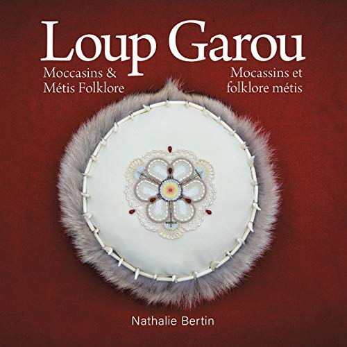 Compare Textbook Prices for Loup Garou, Mocassins & Métis Folklore / Loup Garou, Mocassins ET Folklore Métis French Edition  ISBN 9780228824763 by Bertin, Nathalie