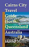 Cairns City Travel Guide, North Queensland Australia: Cairns Touristic Information