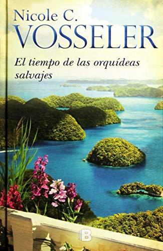 El tiempo de las orquídeas silvestres (Grandes novelas)