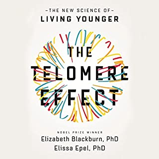 The Telomere Effect     The New Science of Living Younger              By:                                                                                                                                 Dr Elizabeth Blackburn,                                                                                        Dr Elissa Epel                               Narrated by:                                                                                                                                 Suzanne Toren                      Length: 11 hrs and 2 mins     56 ratings     Overall 4.5