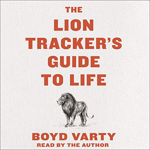 The Lion Tracker's Guide to Life audiobook cover art