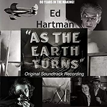 As the Earth Turns (Original Soundtrack Recording)