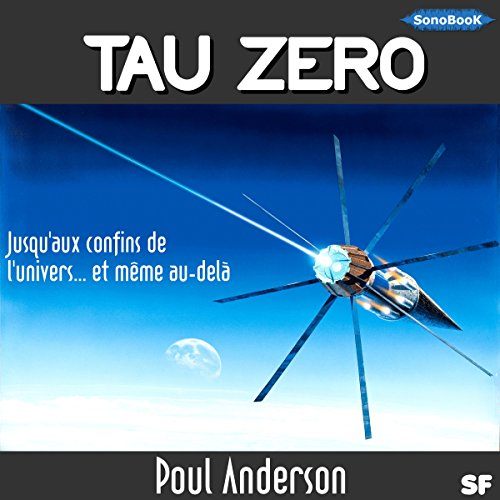 Tau Zero [French Version]                   By:                                                                                                                                 Poul Anderson                               Narrated by:                                                                                                                                 Frédéric Kneip                      Length: 8 hrs and 5 mins     Not rated yet     Overall 0.0