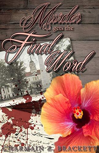Murder Gets the Final Word (Grace's Augusta Mysteries Book 6) by [Charmain Zimmerman Brackett]