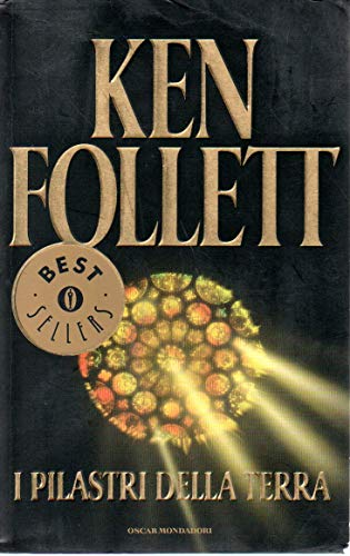 I pilastri della terra Ken Follett Oscar Mondadori 2006