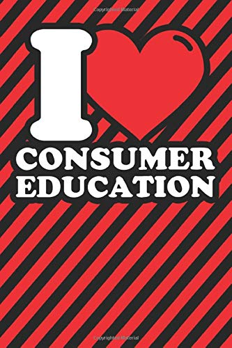 Notebook lined: Consumer education Gifts - Funny I love Consumer education Humor