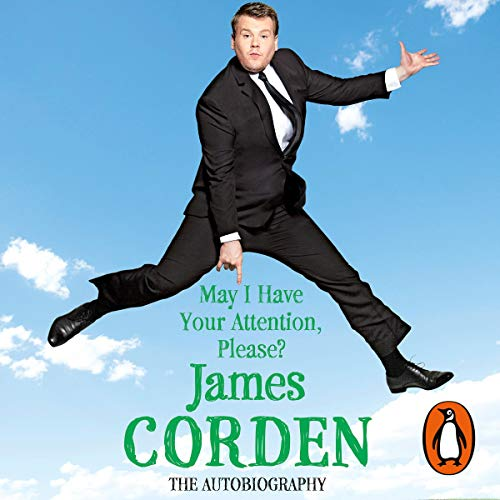 May I Have Your Attention Please?                   By:                                                                                                                                 James Corden                               Narrated by:                                                                                                                                 James Corden                      Length: 10 hrs and 8 mins     1,055 ratings     Overall 4.5