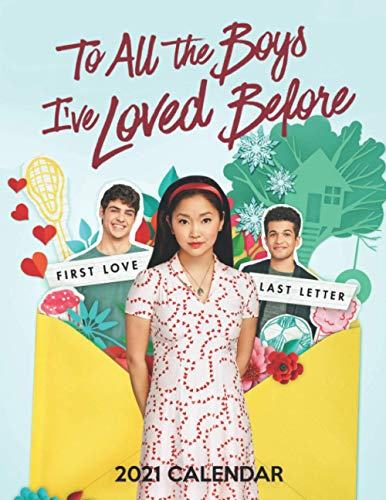 To All the Boys I've Loved Before 2021 Calendar: Size 8.5x 11 inches - 12 Months 2021 Calendar - Nice Gift