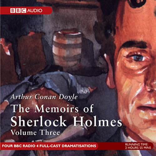 Memoirs of Sherlock Holmes, Volume 3 [Dramatised] audiobook cover art