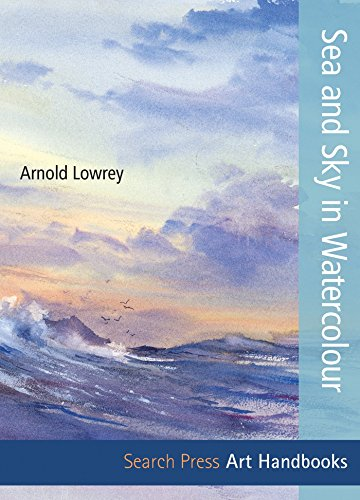 Sea and Sky in Watercolour (Art Handbooks)
