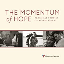 The Momentum of Hope: Personal Stories of Moral Injury