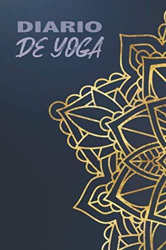 DIARIO DE YOGA: para llevar un registro de las poses que has practicado, el progreso de tu entrenamiento y el bienestar que sientes durante tu sesión ... yoga personal   Namaste   Ideal como regalo