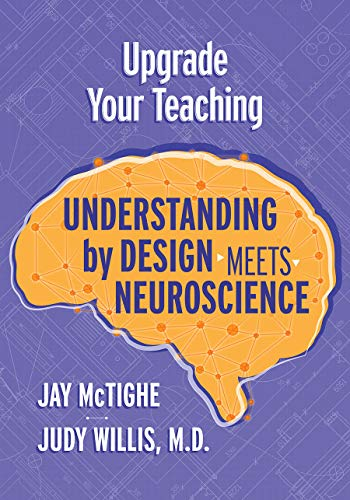 Upgrade Your Teaching: Understanding by Design Meets Neuroscience (English Edition)
