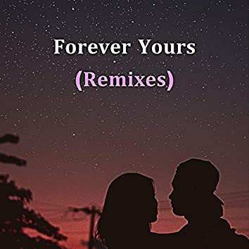 Forever Yours (Remixes)