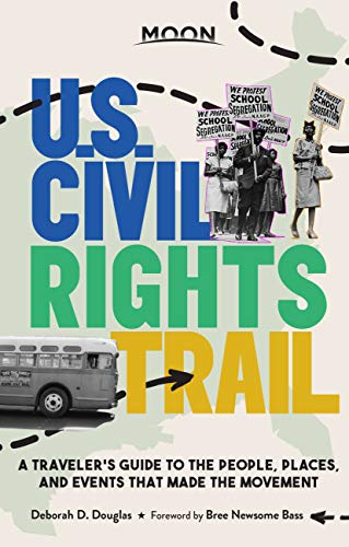 Compare Textbook Prices for Moon U.S. Civil Rights Trail: A Traveler's Guide to the People, Places, and Events that Made the Movement Travel Guide 1 Edition ISBN 9781640499157 by Douglas, Deborah D.