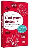 c'est grave docteur ? les plus belles perles entendues par votre mdecin by Michel Guilbert(2014-10-09) - L'OPPORTUN - 09/10/2014
