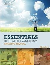 Essentials of Health Evangelism Training Manual: Module 3 (LIGHT Health Essential Modules) (Volume 3)
