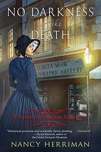 No Darkness as like Death (A Mystery of Old San Francisco Book 4) by [Nancy Herriman]