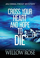 Cross Your Heart and Hope to Die (Emma Frost Mystery)