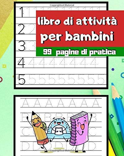 libro di attività | per bambini | 99 pagine di pratica: Colorare, Collega forme simili, Impara lettere e numeri, Collega i punti e Destra o sinistra!