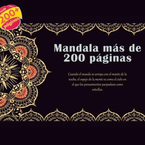 Mandala más de 200 páginas - Cuando el mundo se arropa con el manto de la noche, el espejo de la mente es como el cielo en el que los...