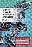 Mente, cervello, intelligenza artificiale. Ediz. Mylab. Con Contenuto digitale per accesso on line