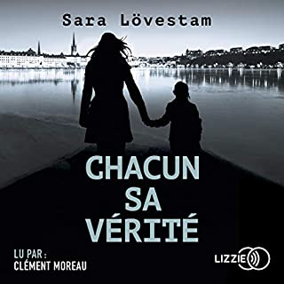 Chacun sa vérité     Kouplan 1              De :                                                                                                                                 Sara Lövestam,                                                                                        Marc de Gouvenain                               Lu par :                                                                                                                                 Clément Moreau                      Durée : 7 h et 26 min     5 notations     Global 3,4