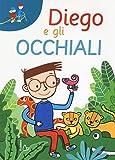 Diego e gli occhiali. Ediz. a caratteri grandi...
