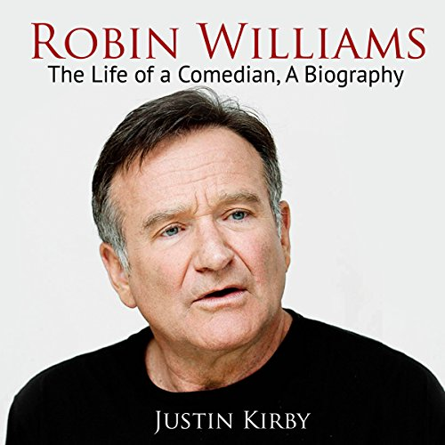 Robin Williams: The Life of a Comedian, a Biography audiobook cover art