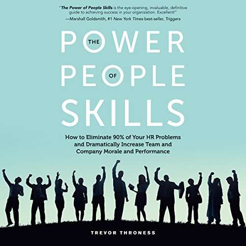 The Power of People Skills     How to Eliminate 90% of Your HR Problems and Dramatically Increase Team and Company Morale and Performance              Auteur(s):                                                                                                                                 Trevor Throness                               Narrateur(s):                                                                                                                                 Tom Parks                      Durée: 5 h et 41 min     2 évaluations     Au global 4,0