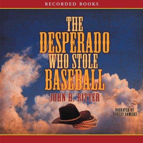 The Desperado Who Stole Baseball audiobook cover art