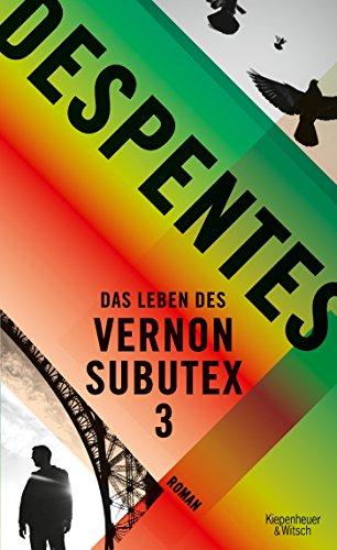 Das Leben des Vernon Subutex 3: Roman