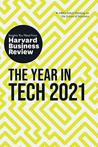 The Year in Tech, 2021: The Insights You Need from Harvard Business Review (HBR Insights Series)