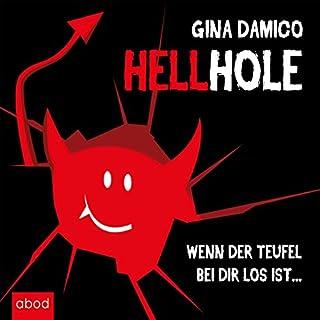 Hellhole     Wenn der Teufel bei dir los ist...              Autor:                                                                                                                                 Gina Damico                               Sprecher:                                                                                                                                 Matthias Lühn                      Spieldauer: 10 Std. und 2 Min.     3 Bewertungen     Gesamt 1,7