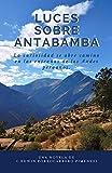 LUCES SOBRE ANTABAMBA: La curiosidad se abre camino en las entrañas de los Andes peruanos.