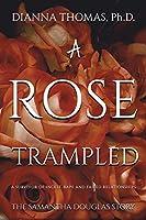 A Rose Trampled