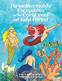Three Mermaids' Escapades in the Coral Reef and Kelp Forest
