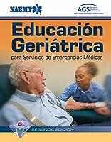 Educación Geriátrica para Servicios de Emergencias Médicas/ Geriatric Education for Emergency Medical Services