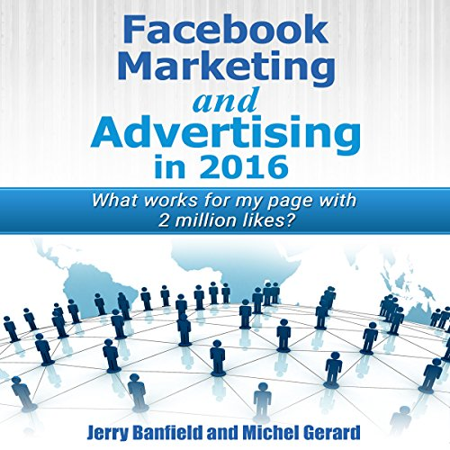 Facebook Marketing and Advertising in 2016 audiobook cover art