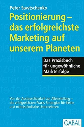 Sawtschenko Peter, Positionierung - das erfolgreichste Marketing auf unserem Planeten