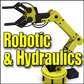 Robotic & Hydraulics: Sound Effects
