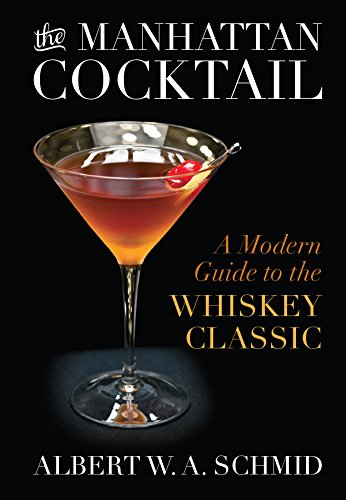 The Manhattan Cocktail: A Modern Guide to the Whiskey Classic (English Edition)